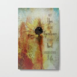 Gardener of your Soul Painted Flower Art Metal Print