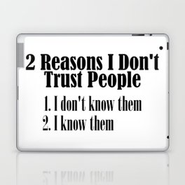 Can't Trust People Shake My Head Truth Quote Word Laptop & iPad Skin