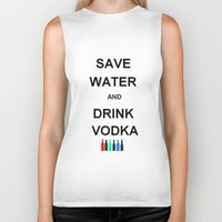 vodka Biker Tanks featuring Drink Vodka by Lyre Aloise