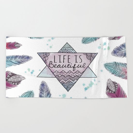 Life is beautiful (watercolor boho feathers) Beach Towel
