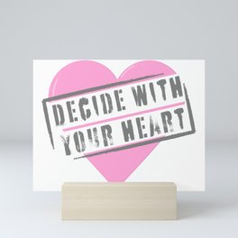 Decide With Your Heart - Heart Tag Mini Art Print
