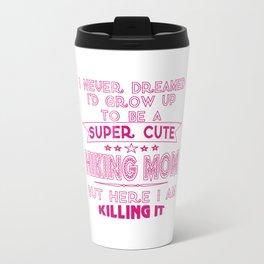 SUPER CUTE A HIKING MOM Travel Mug
