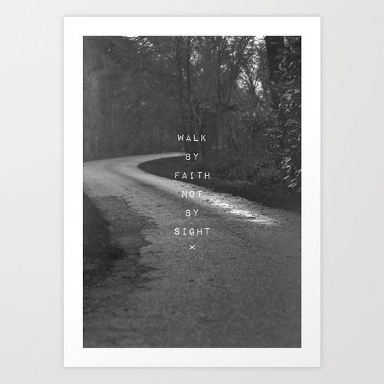 Faith not Sight Art Print