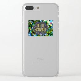 Let It Sparkle Clear iPhone Case