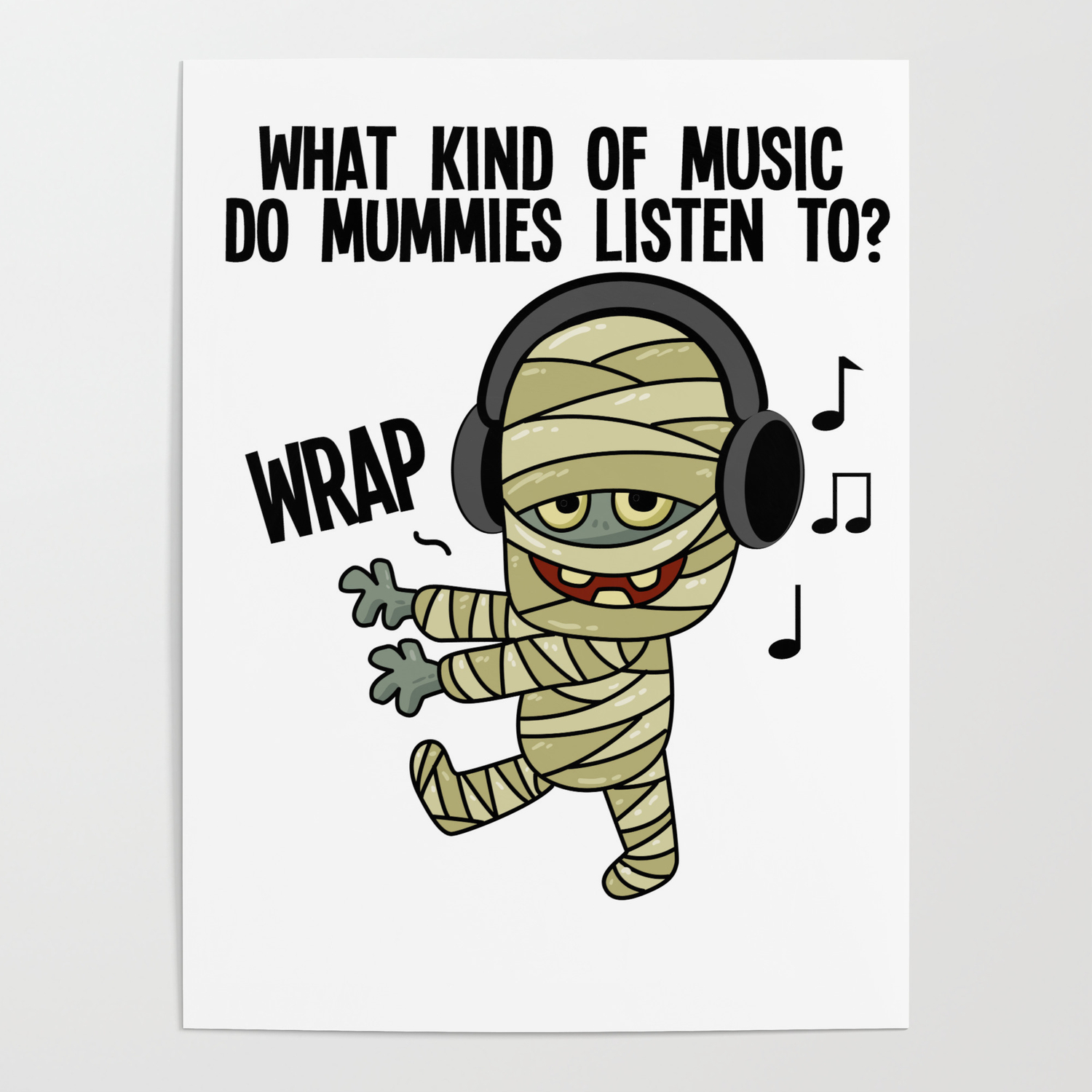 Halloween mummy costume pun gift Poster by mrniceguy83
