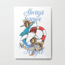 Shark - always forgive Metal Print