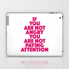 If you are not angry you are not paying attention Laptop & iPad Skin