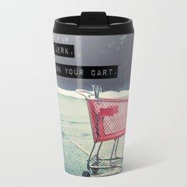 Grocery Cart Rage  Travel Mug