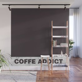 Coffe addict Wall Mural