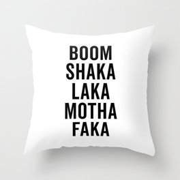 Boom Shaka Laka Funny Quote Throw Pillow