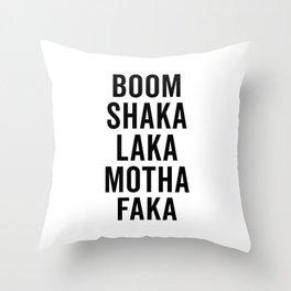 Boom Shaka Laka Funny Quote Throw Pillow
