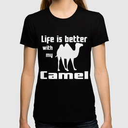 Life Is Better With My Camel T-shirt