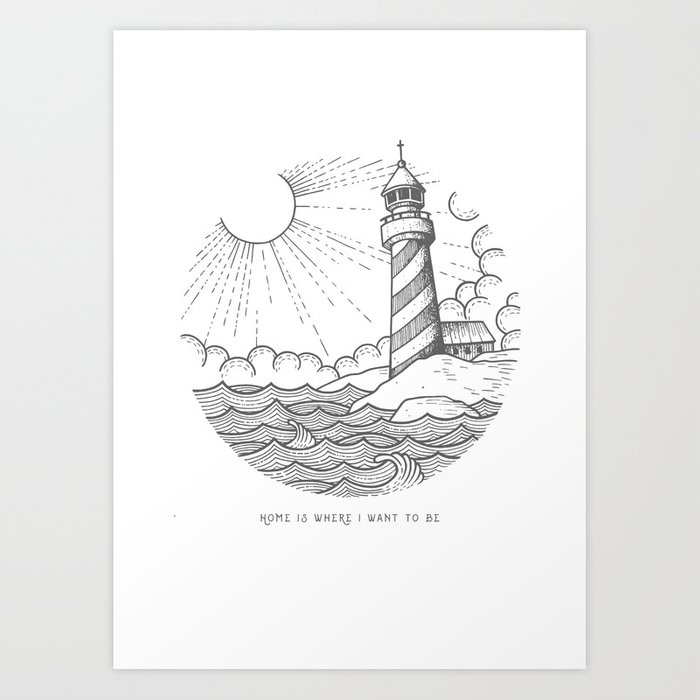 Home Is Where I Want To Be Art Print By Aferova Society6