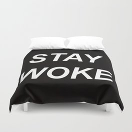 STAY WOKE // QUOTE Duvet Cover