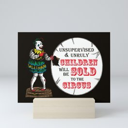 Unsupervised and Unruly Children will be Sold to the Circus   Vintage Circus Clown   Mini Art Print