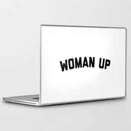 Woman Up Funny Quote Laptop & iPad Skin