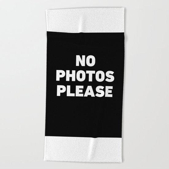 No Photos Please Beach Towel