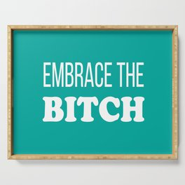 Embrace The B*tch - Profanity Funny Aqua and White Serving Tray