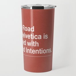 The Road to Helvetica Travel Mug