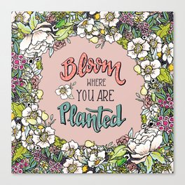 Bloom Where You Are Planted (Warm) Canvas Print