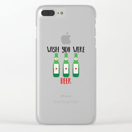Wish you were BEER Clear iPhone Case