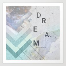 DREAM on many levels Art Print