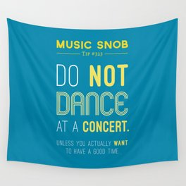 Dancing at a Concert — Music Snob Tip #323 Wall Tapestry