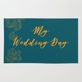 My Wedding Day (deep teal) Rug