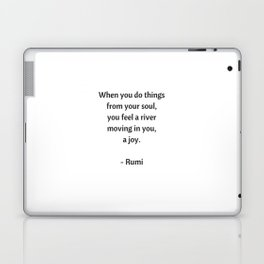 Rumi Inspirational Quotes - Do things from your soul Laptop & iPad Skin