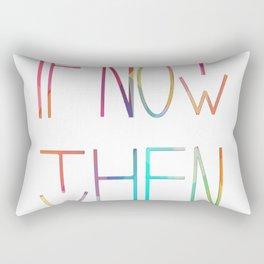 If not now, then when? Rectangular Pillow
