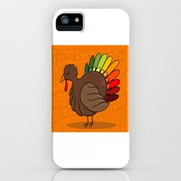 Turkey Time - Happy Thanksgiving Day iPhone Case