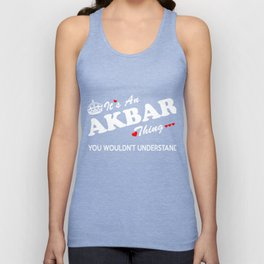 It's an AKBAR thing, you wouldn't understand ! Unisex Tank Top