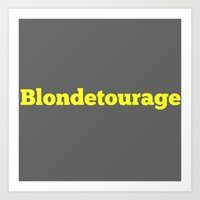 entourage Art Prints featuring Blondetourage by Tbonez
