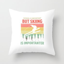 School Is Important But Skiing Is Importanter Skiers Gift Throw Pillow