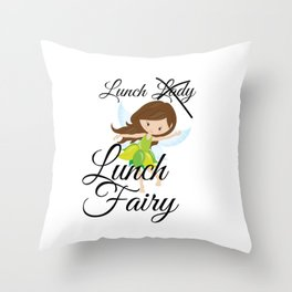 Lunch Lady, No...Lunch Fairy Throw Pillow