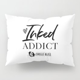 Inked Addict Pillow Sham