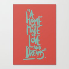 Motivation Quote - Illustration - Home - Dreams - Inspiration - life - happiness - love Canvas Print