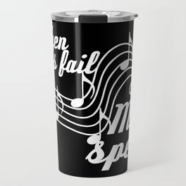 When words fail music speaks Travel Mug