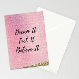 Dream it, Feel it, believe it Stationery Cards