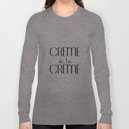 Creme de la Creme French Quote Inspirational Poster Gift Idea For Her Typography Quote Typographic Long Sleeve T-shirt