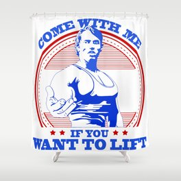 Come With Me If You Want To Lift Shower Curtain