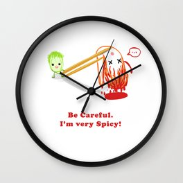 Be Careful. I'm very Spicy! Wall Clock