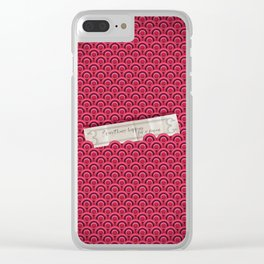Everything Happens for a Reason Clear iPhone Case