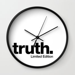 truth. {Limited Edition} Wall Clock