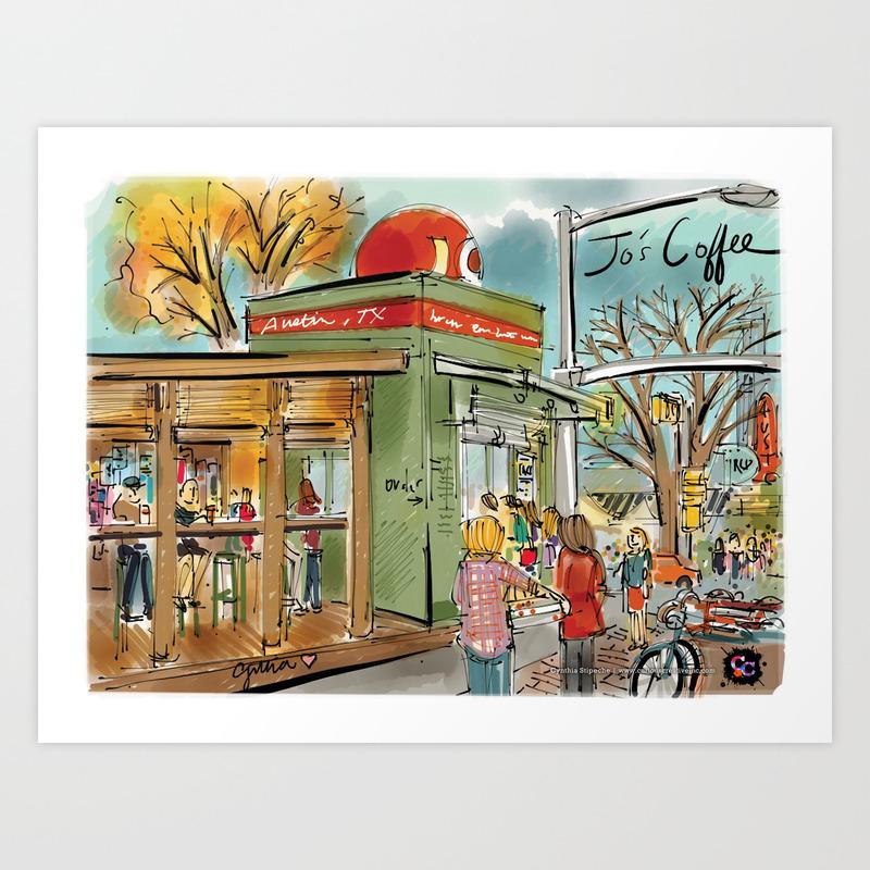 Jo S Coffee In Austin Tx Art Print By Curiouscreative Society6