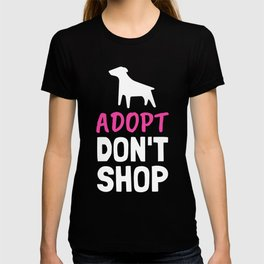 ADOPT Don't Shop - Funny Quote T-shirt