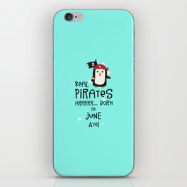 Real Pirates are born in JUNE T-Shirt D31wy iPhone Skin
