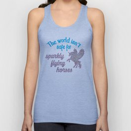The world isn't safe for sparkly flying horses Unisex Tank Top
