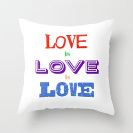 Love is love is love Throw Pillow
