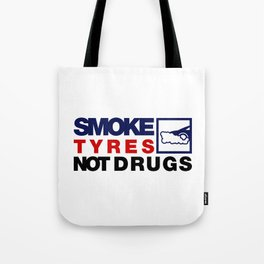SMOKE TYRES NOT DRUGS v5 HQvector Tote Bag